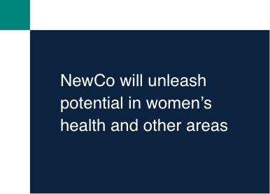 NewCo will unleash potential in women's health and other areas